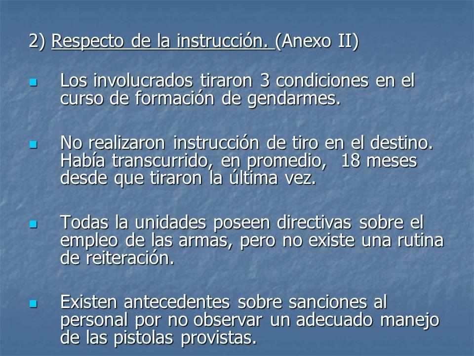 2) Respecto de la instrucción.