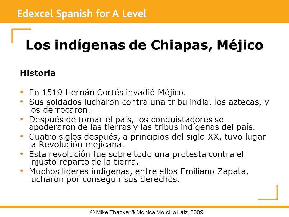Los indígenas de Chiapas, Méjico Historia En 1519 Hernán Cortés invadió Méjico.