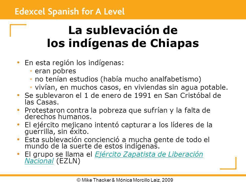 La sublevación de los indígenas de Chiapas En esta región los indígenas: eran pobres no tenían estudios (había mucho analfabetismo) vivían, en muchos casos, en viviendas sin agua potable.
