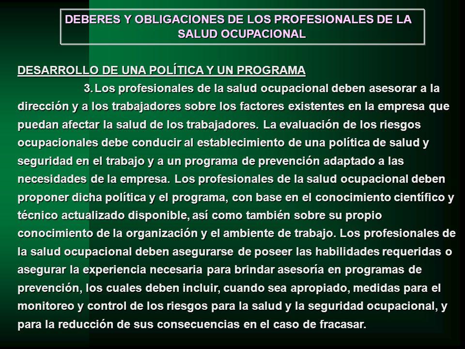 DESARROLLO DE UNA POLÍTICA Y UN PROGRAMA 3.Los profesionales de la salud ocupacional deben asesorar a la dirección y a los trabajadores sobre los fact