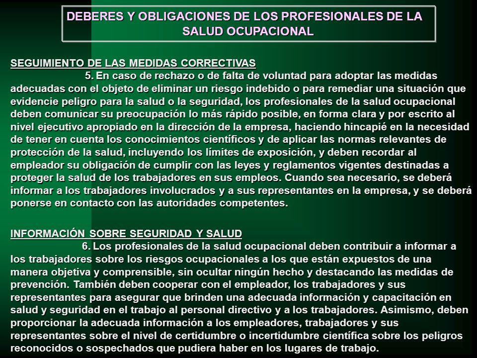 INFORMACIÓN SOBRE SEGURIDAD Y SALUD 6.Los profesionales de la salud ocupacional deben contribuir a informar a los trabajadores sobre los riesgos ocupa