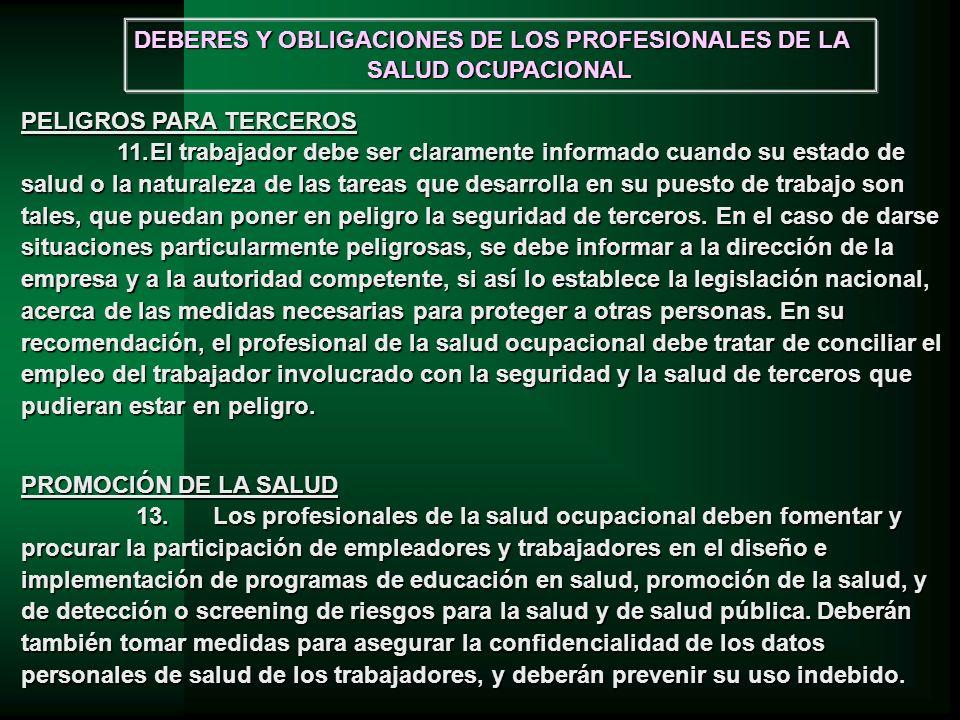 PROMOCIÓN DE LA SALUD 13.Los profesionales de la salud ocupacional deben fomentar y procurar la participación de empleadores y trabajadores en el dise