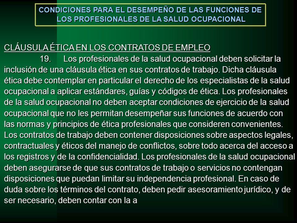 CLÁUSULA ÉTICA EN LOS CONTRATOS DE EMPLEO 19.Los profesionales de la salud ocupacional deben solicitar la inclusión de una cláusula ética en sus contr