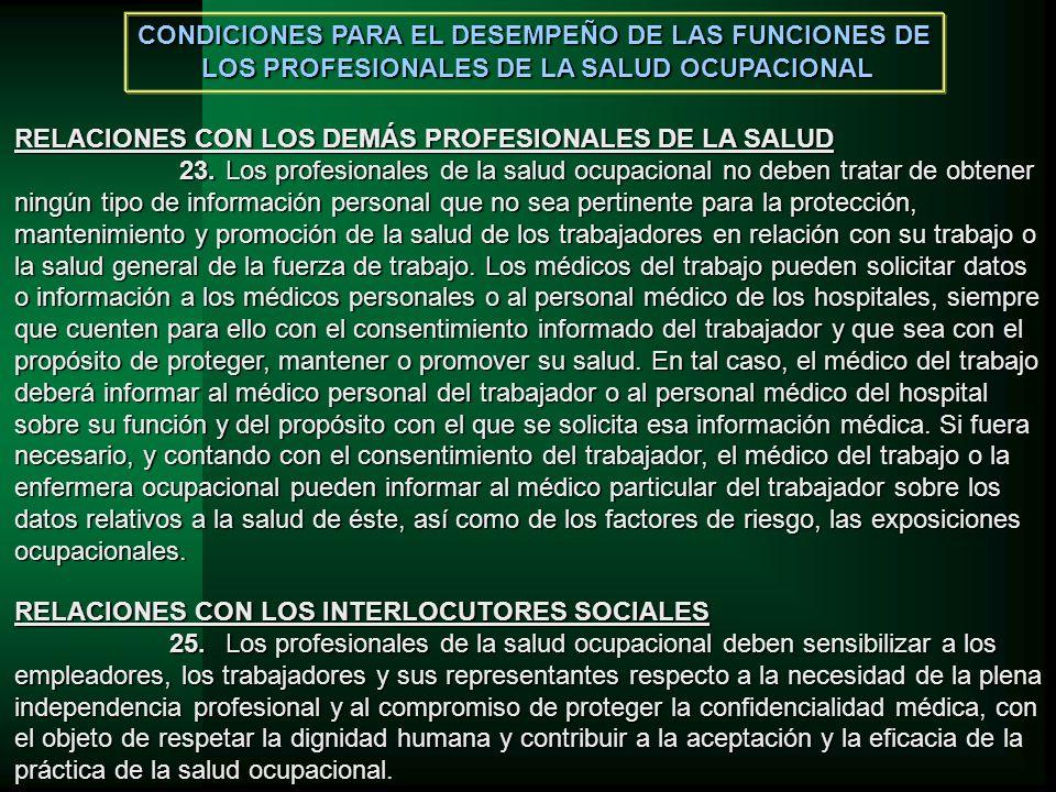 RELACIONES CON LOS INTERLOCUTORES SOCIALES 25.Los profesionales de la salud ocupacional deben sensibilizar a los empleadores, los trabajadores y sus r