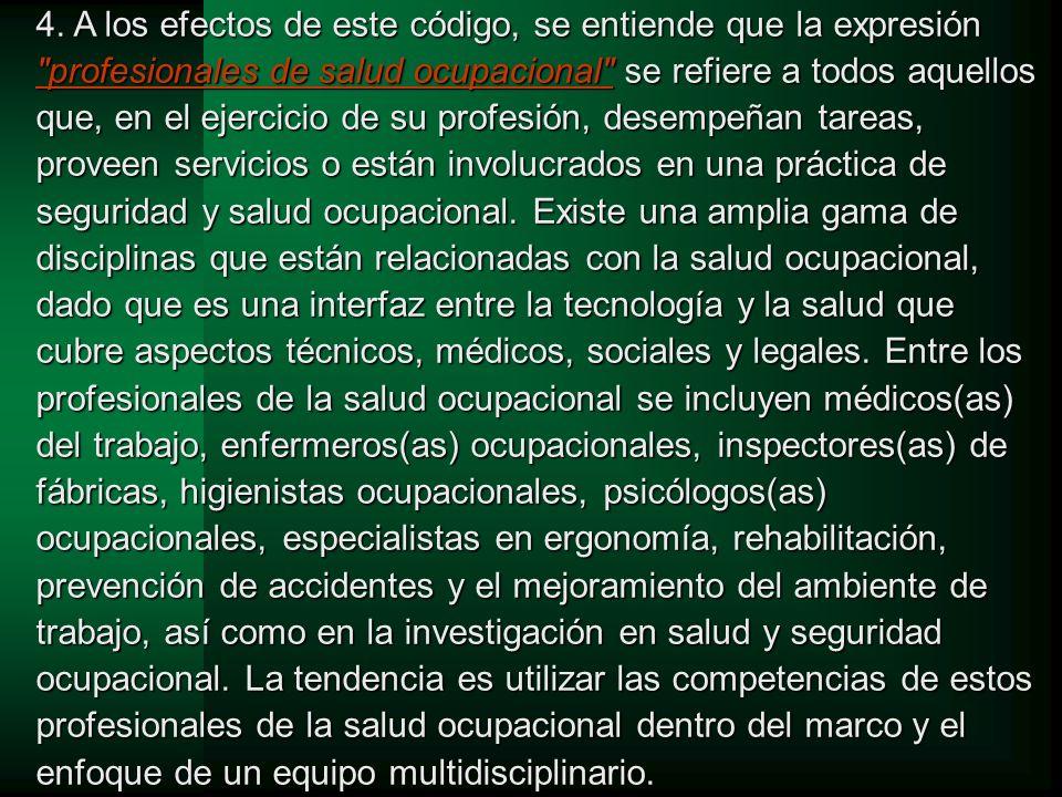 Salud Ocupacional …actividad multidisciplinaria dirigida a promover y proteger la salud de los trabajadores mediante la prevención y el control de enfermedades y accidentes y la eliminación de los factores y condiciones que ponen en peligro la salud y la seguridad en el trabajo.