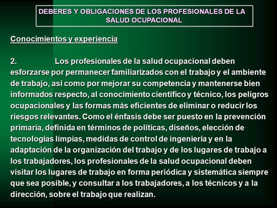 Conocimientos y experiencia 2.Los profesionales de la salud ocupacional deben esforzarse por permanecer familiarizados con el trabajo y el ambiente de