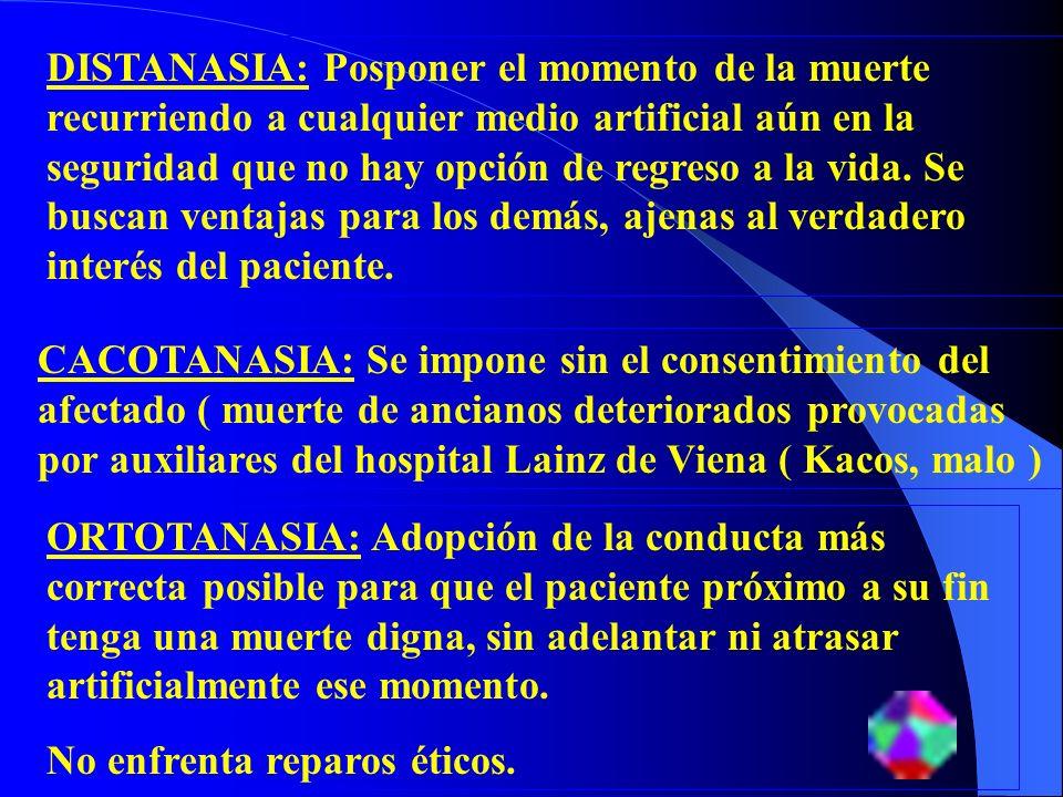 Tampoco, en general merece reparos la EUTANASIA activa directa: uso de morfina para calmar dolores, cuyo efecto agregado es una disminución de la conciencia, depresión respiratoria y casi siempre abreviación de la vida.
