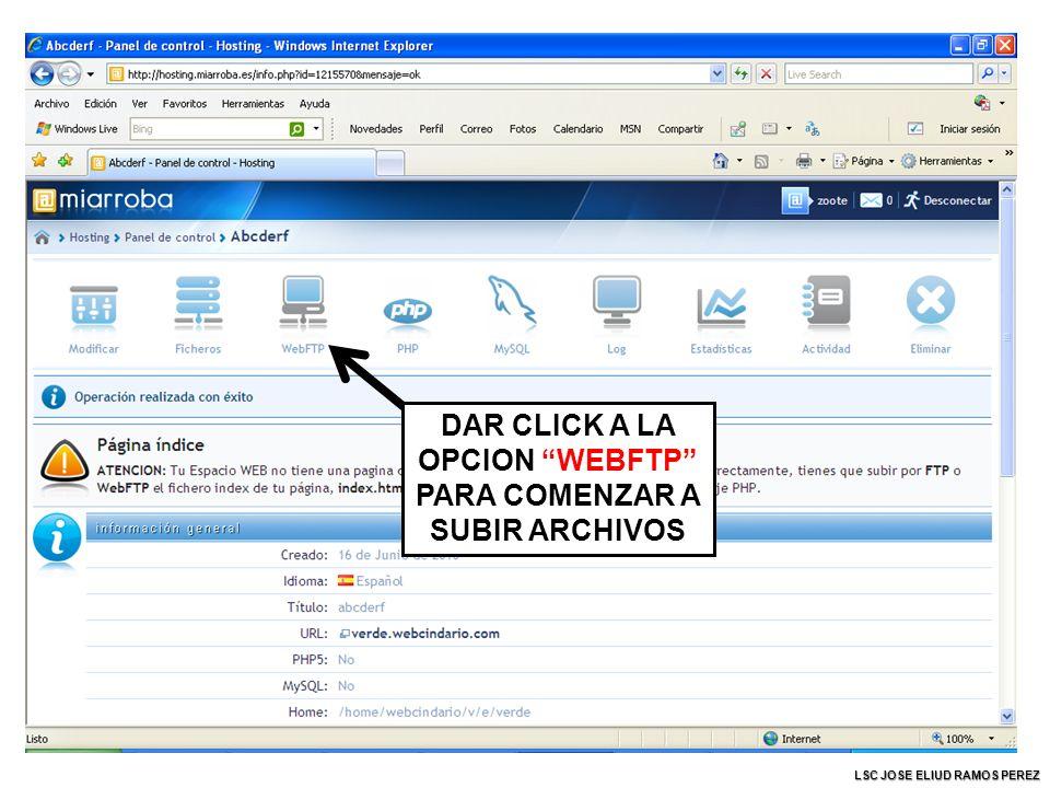 DAR CLICK A LA OPCION WEBFTP PARA COMENZAR A SUBIR ARCHIVOS LSC JOSE ELIUD RAMOS PEREZ
