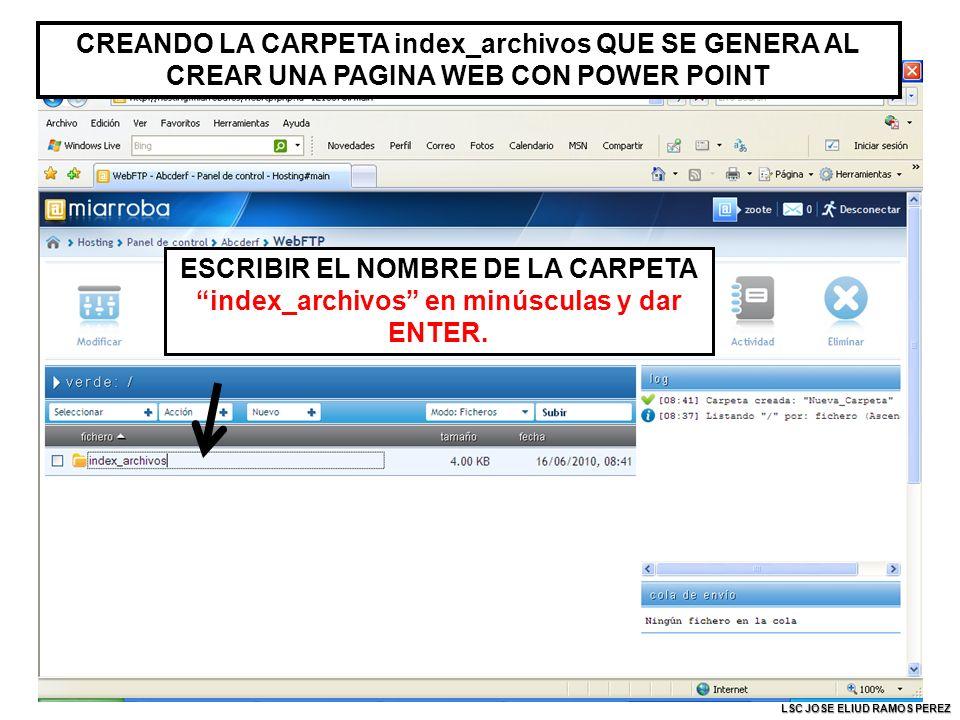 ESCRIBIR EL NOMBRE DE LA CARPETA index_archivos en minúsculas y dar ENTER.
