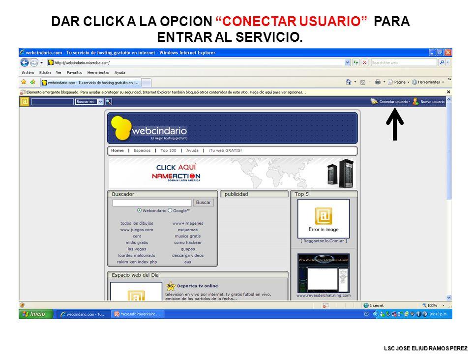DAR CLICK A LA OPCION CONECTAR USUARIO PARA ENTRAR AL SERVICIO. LSC JOSE ELIUD RAMOS PEREZ