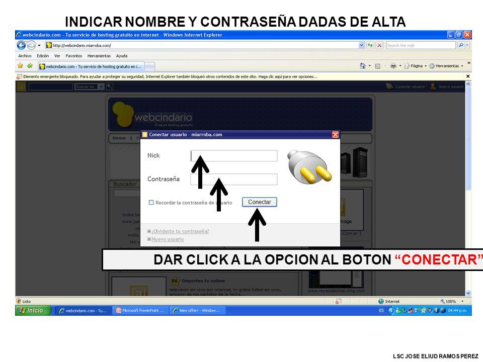 INDICAR NOMBRE Y CONTRASEÑA DADAS DE ALTA DAR CLICK A LA OPCION AL BOTON CONECTAR LSC JOSE ELIUD RAMOS PEREZ