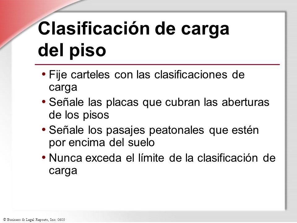 © Business & Legal Reports, Inc. 0605 Clasificación de carga del piso Fije carteles con las clasificaciones de carga Señale las placas que cubran las