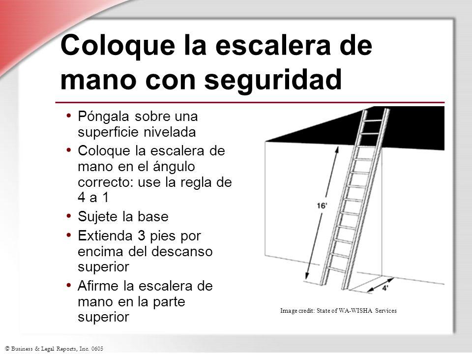 © Business & Legal Reports, Inc. 0605 Coloque la escalera de mano con seguridad Póngala sobre una superficie nivelada Coloque la escalera de mano en e