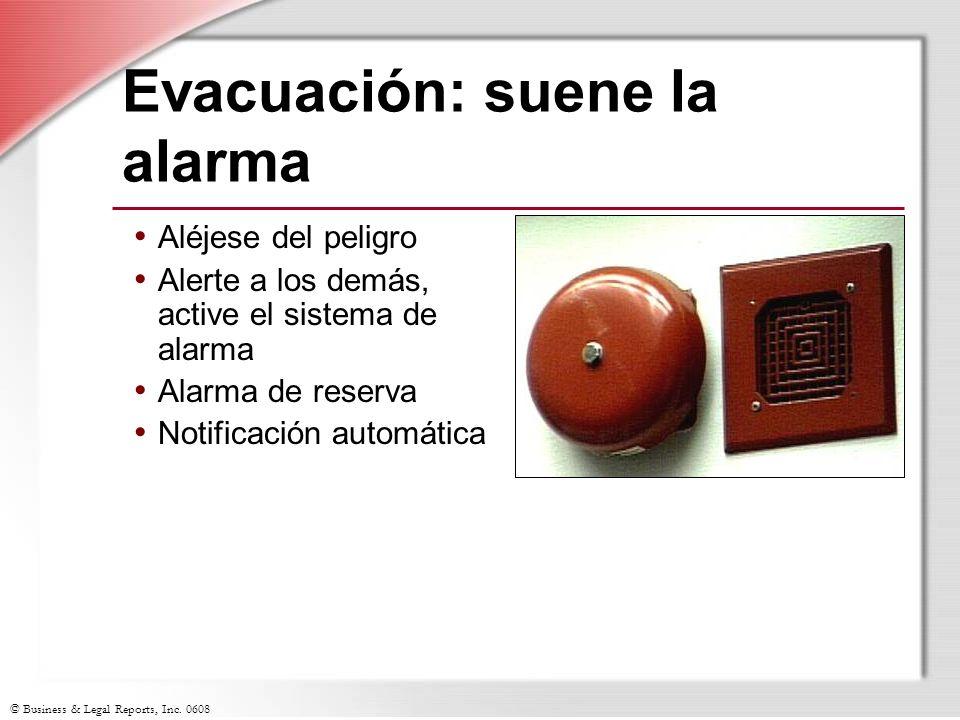 © Business & Legal Reports, Inc. 0608 Evacuación: suene la alarma Aléjese del peligro Alerte a los demás, active el sistema de alarma Alarma de reserv