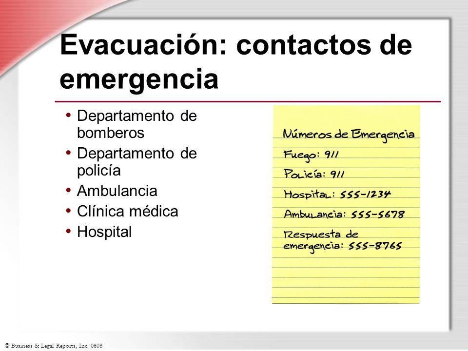 © Business & Legal Reports, Inc. 0608 Evacuación: contactos de emergencia Departamento de bomberos Departamento de policía Ambulancia Clínica médica H