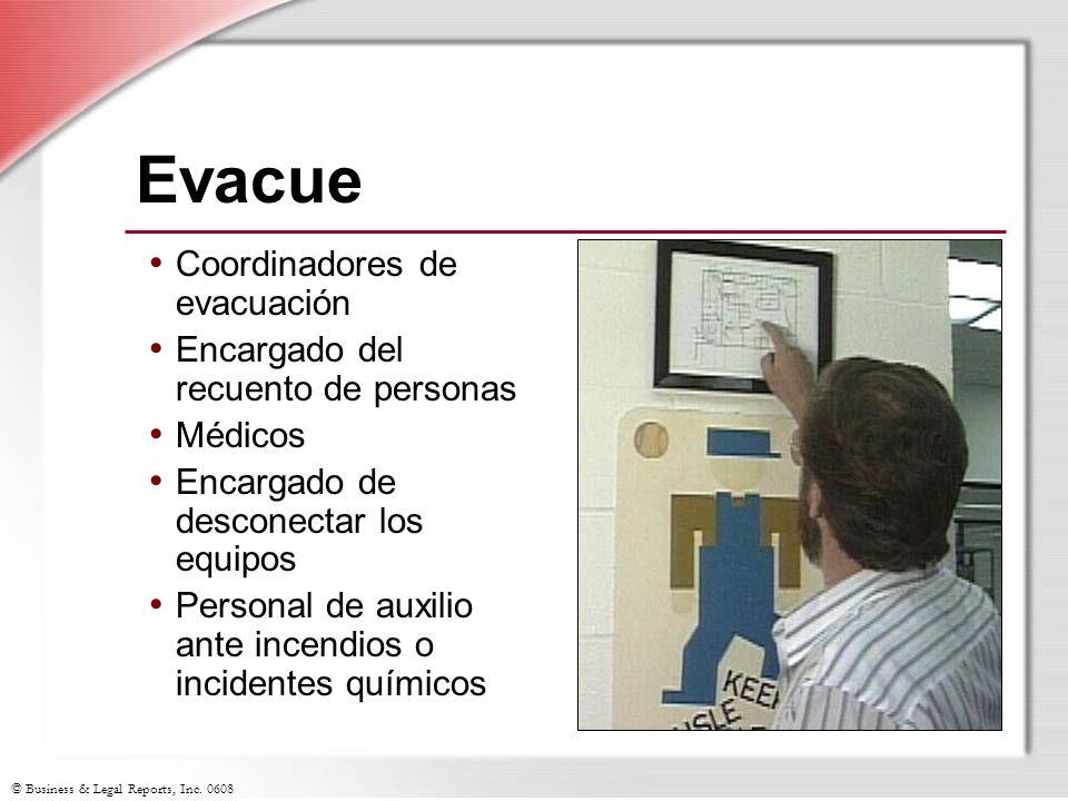 © Business & Legal Reports, Inc. 0608 Evacue Coordinadores de evacuación Encargado del recuento de personas Médicos Encargado de desconectar los equip