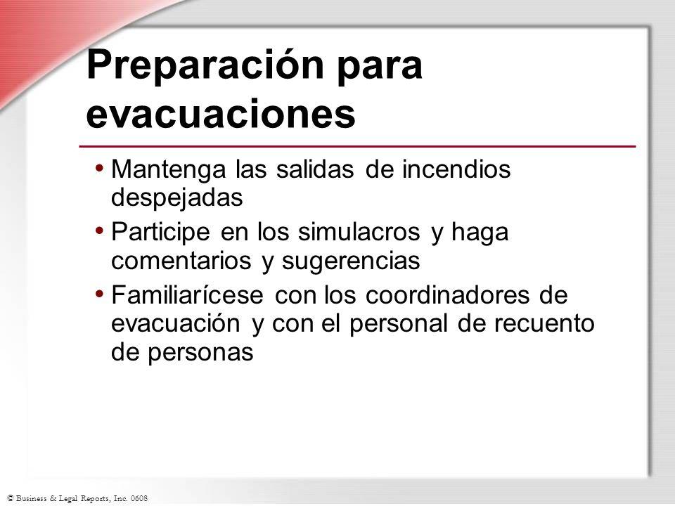 © Business & Legal Reports, Inc. 0608 Preparación para evacuaciones Mantenga las salidas de incendios despejadas Participe en los simulacros y haga co