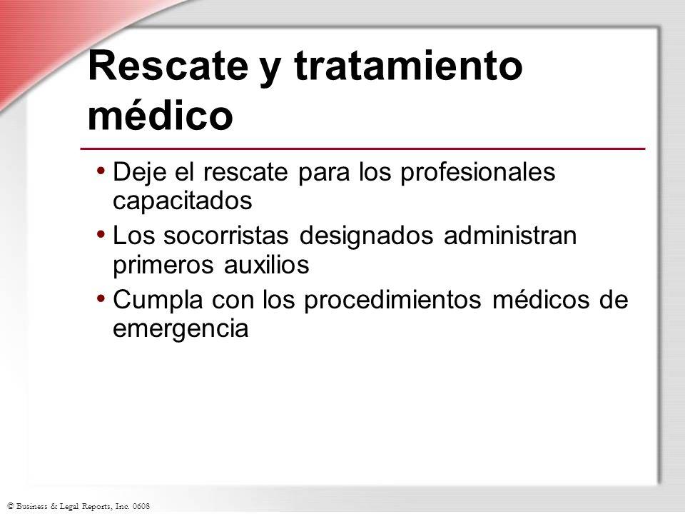 © Business & Legal Reports, Inc. 0608 Rescate y tratamiento médico Deje el rescate para los profesionales capacitados Los socorristas designados admin