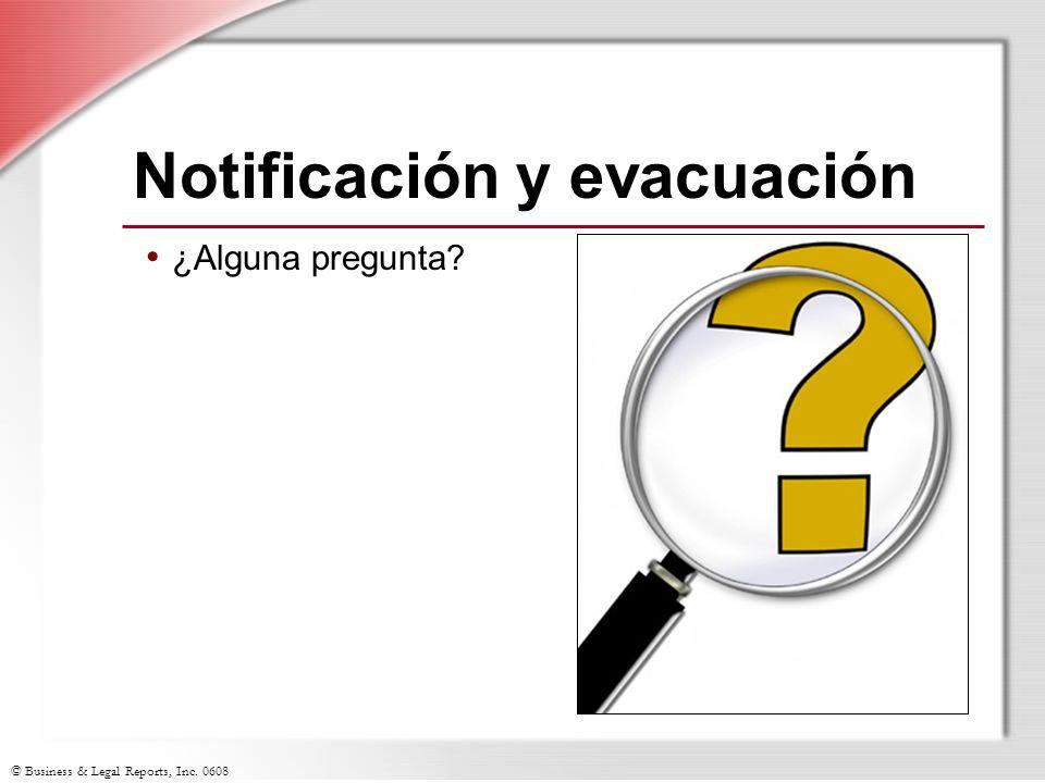 © Business & Legal Reports, Inc. 0608 Notificación y evacuación ¿Alguna pregunta?