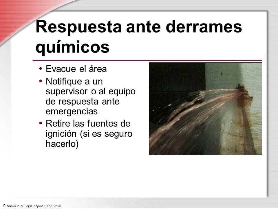 © Business & Legal Reports, Inc. 0608 Respuesta ante derrames químicos Evacue el área Notifique a un supervisor o al equipo de respuesta ante emergenc