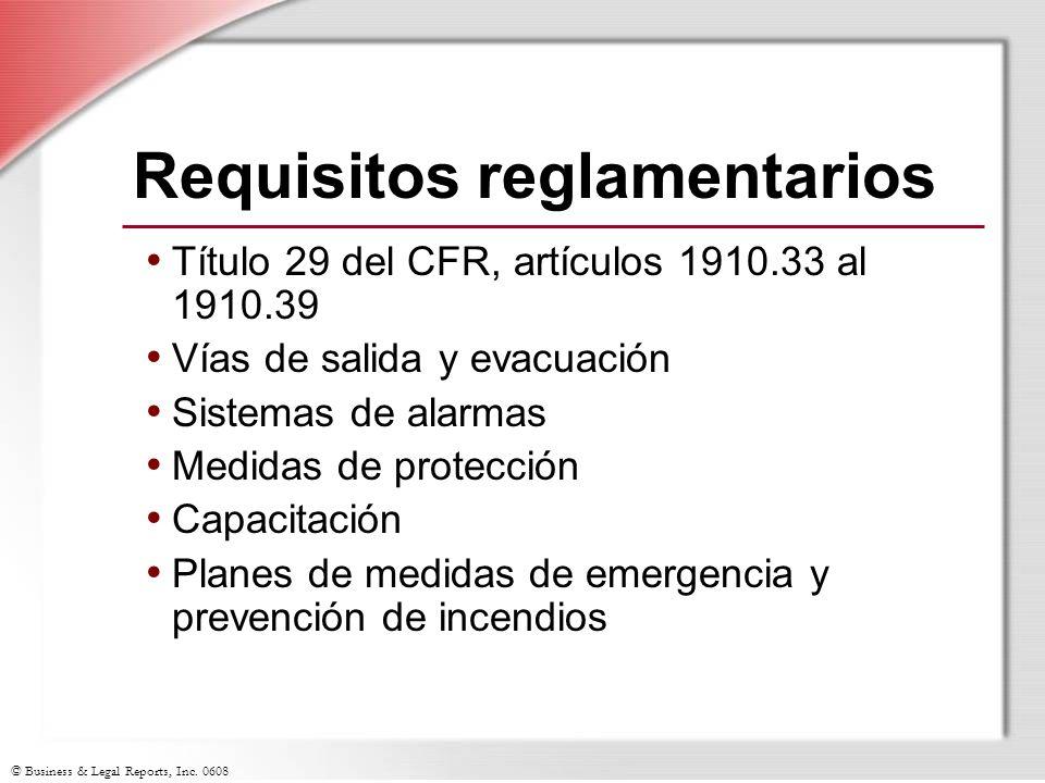 © Business & Legal Reports, Inc. 0608 Requisitos reglamentarios Título 29 del CFR, artículos 1910.33 al 1910.39 Vías de salida y evacuación Sistemas d