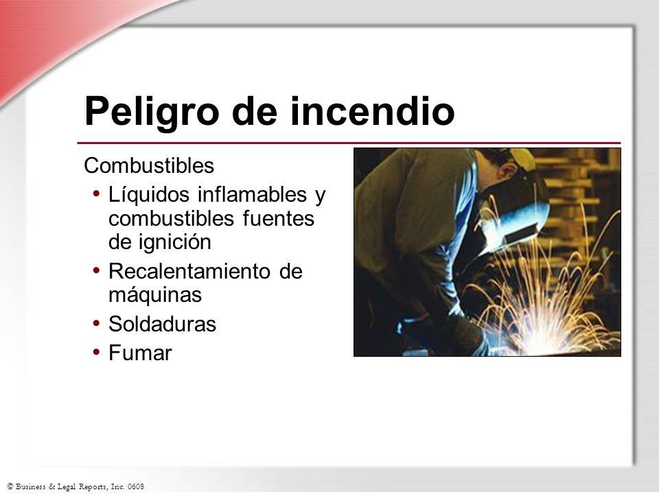 © Business & Legal Reports, Inc. 0608 Peligro de incendio Combustibles Líquidos inflamables y combustibles fuentes de ignición Recalentamiento de máqu