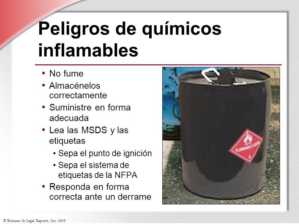 © Business & Legal Reports, Inc. 0608 Peligros de químicos inflamables No fume Almacénelos correctamente Suministre en forma adecuada Lea las MSDS y l