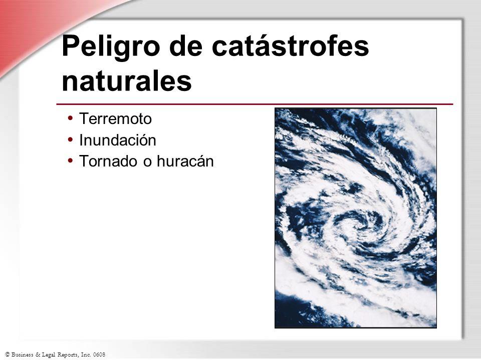 © Business & Legal Reports, Inc. 0608 Peligro de catástrofes naturales Terremoto Inundación Tornado o huracán