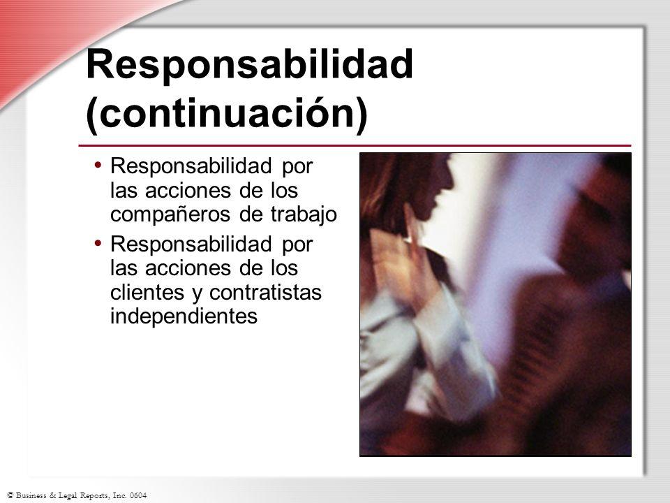 © Business & Legal Reports, Inc. 0604 Responsabilidad (continuación) Responsabilidad por las acciones de los compañeros de trabajo Responsabilidad por