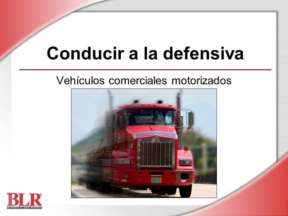 Conducir a la defensiva Vehículos comerciales motorizados