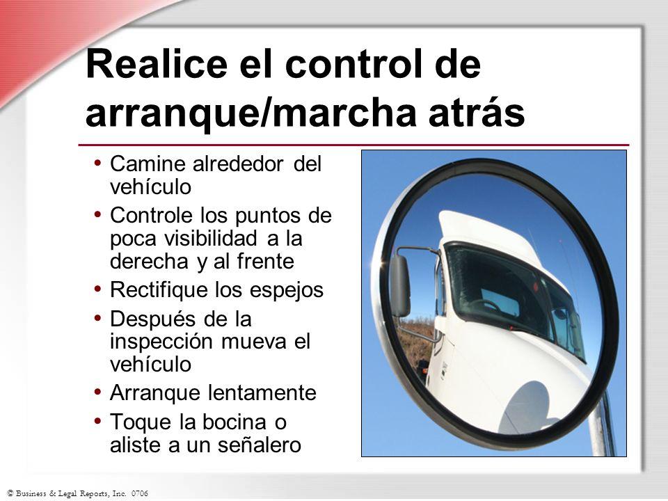 © Business & Legal Reports, Inc. 0706 Realice el control de arranque/marcha atrás Camine alrededor del vehículo Controle los puntos de poca visibilida