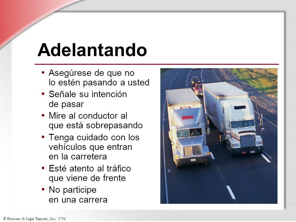 © Business & Legal Reports, Inc. 0706 Adelantando Asegúrese de que no lo estén pasando a usted Señale su intención de pasar Mire al conductor al que e