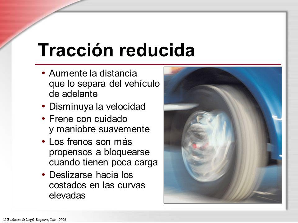 © Business & Legal Reports, Inc. 0706 Tracción reducida Aumente la distancia que lo separa del vehículo de adelante Disminuya la velocidad Frene con c