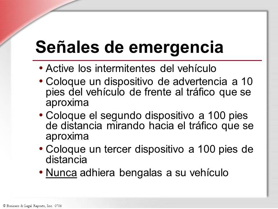 © Business & Legal Reports, Inc. 0706 Señales de emergencia Active los intermitentes del vehículo Coloque un dispositivo de advertencia a 10 pies del