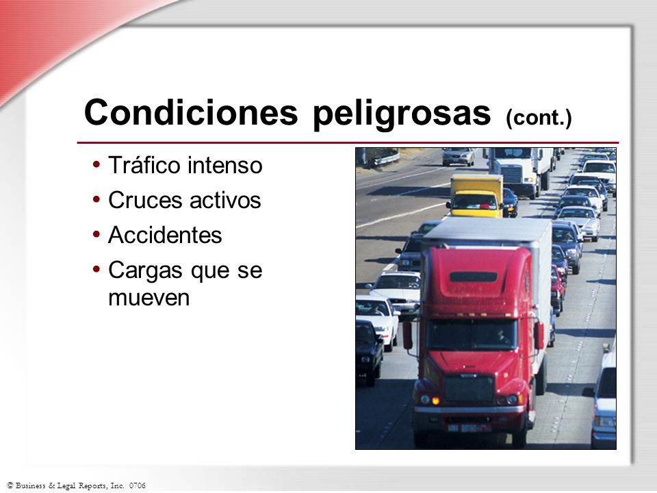 © Business & Legal Reports, Inc. 0706 Condiciones peligrosas (cont.) Tráfico intenso Cruces activos Accidentes Cargas que se mueven