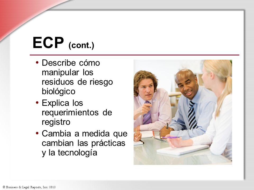 © Business & Legal Reports, Inc. 0810 ECP (cont.) Describe cómo manipular los residuos de riesgo biológico Explica los requerimientos de registro Camb