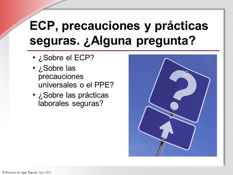 © Business & Legal Reports, Inc. 0810 ECP, precauciones y prácticas seguras. ¿Alguna pregunta? ¿Sobre el ECP? ¿Sobre las precauciones universales o el