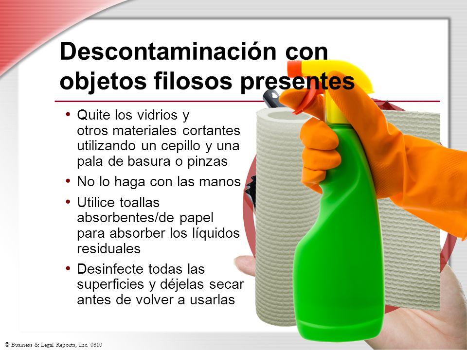 © Business & Legal Reports, Inc. 0810 Quite los vidrios y otros materiales cortantes utilizando un cepillo y una pala de basura o pinzas No lo haga co
