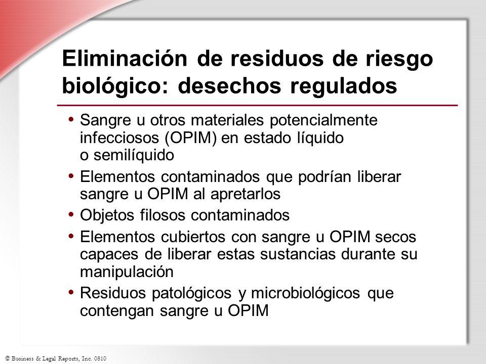 © Business & Legal Reports, Inc. 0810 Sangre u otros materiales potencialmente infecciosos (OPIM) en estado líquido o semilíquido Elementos contaminad