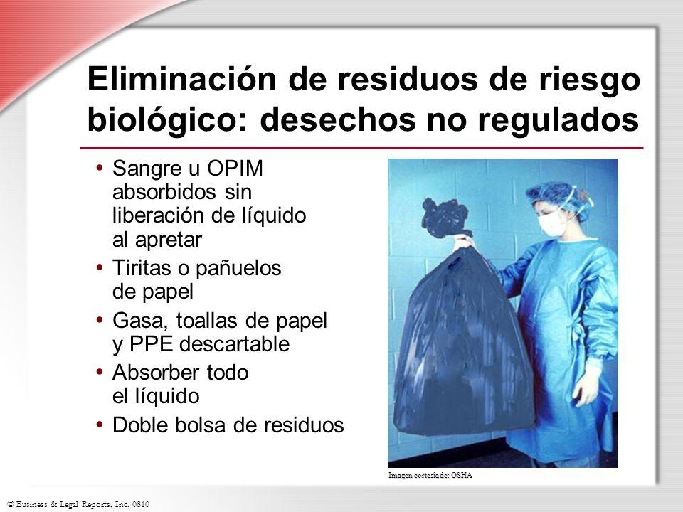 © Business & Legal Reports, Inc. 0810 Imagen cortesía de: OSHA Eliminación de residuos de riesgo biológico: desechos no regulados Sangre u OPIM absorb