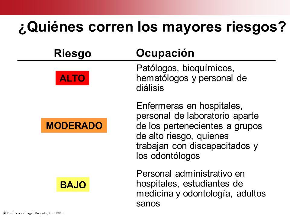© Business & Legal Reports, Inc. 0810 ¿Quiénes corren los mayores riesgos? Patólogos, bioquímicos, hematólogos y personal de diálisis Enfermeras en ho