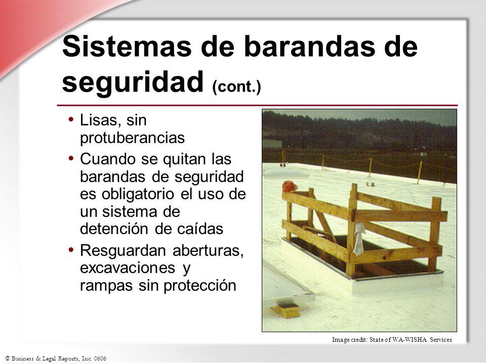 © Business & Legal Reports, Inc. 0606 Sistemas de barandas de seguridad (cont.) Lisas, sin protuberancias Cuando se quitan las barandas de seguridad e
