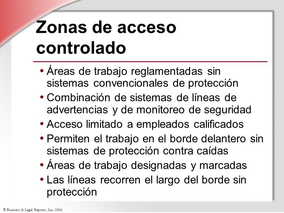 © Business & Legal Reports, Inc. 0606 Zonas de acceso controlado Áreas de trabajo reglamentadas sin sistemas convencionales de protección Combinación