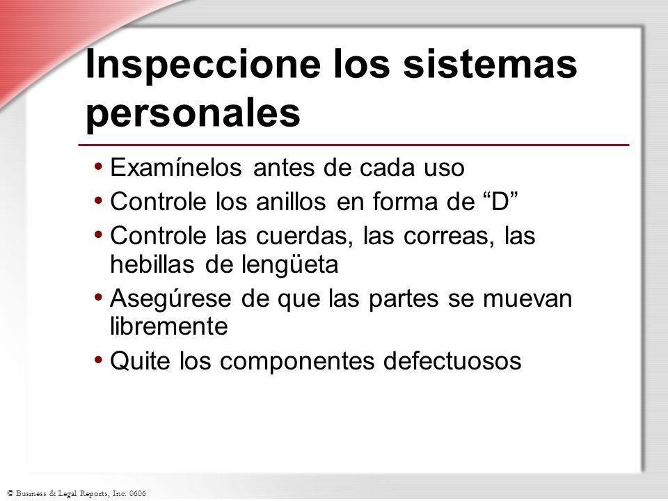 © Business & Legal Reports, Inc. 0606 Inspeccione los sistemas personales Examínelos antes de cada uso Controle los anillos en forma de D Controle las