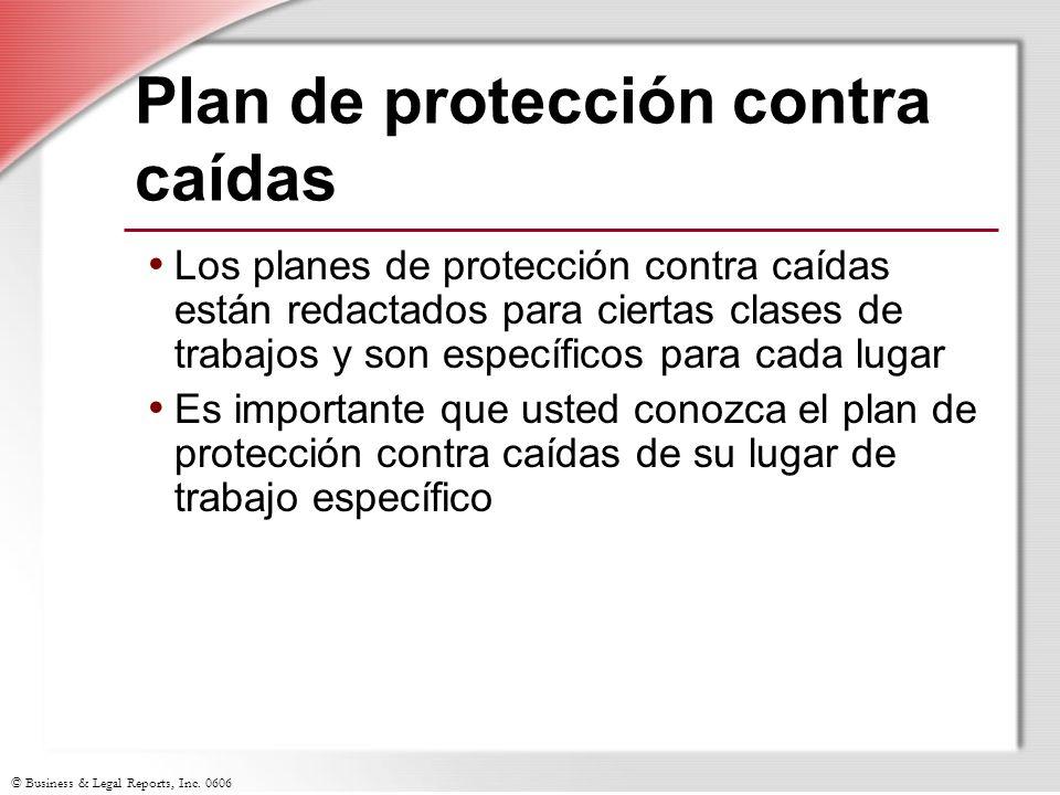 © Business & Legal Reports, Inc. 0606 Plan de protección contra caídas Los planes de protección contra caídas están redactados para ciertas clases de