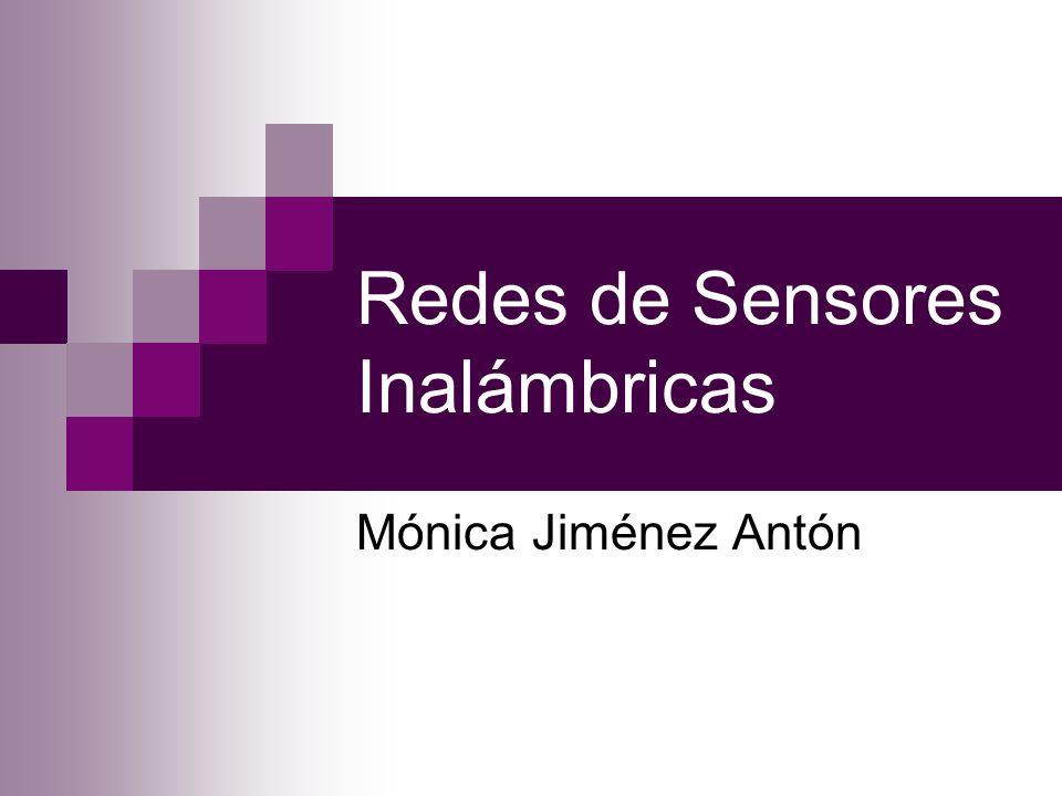 Redes de Sensores Inalámbricas Mónica Jiménez Antón