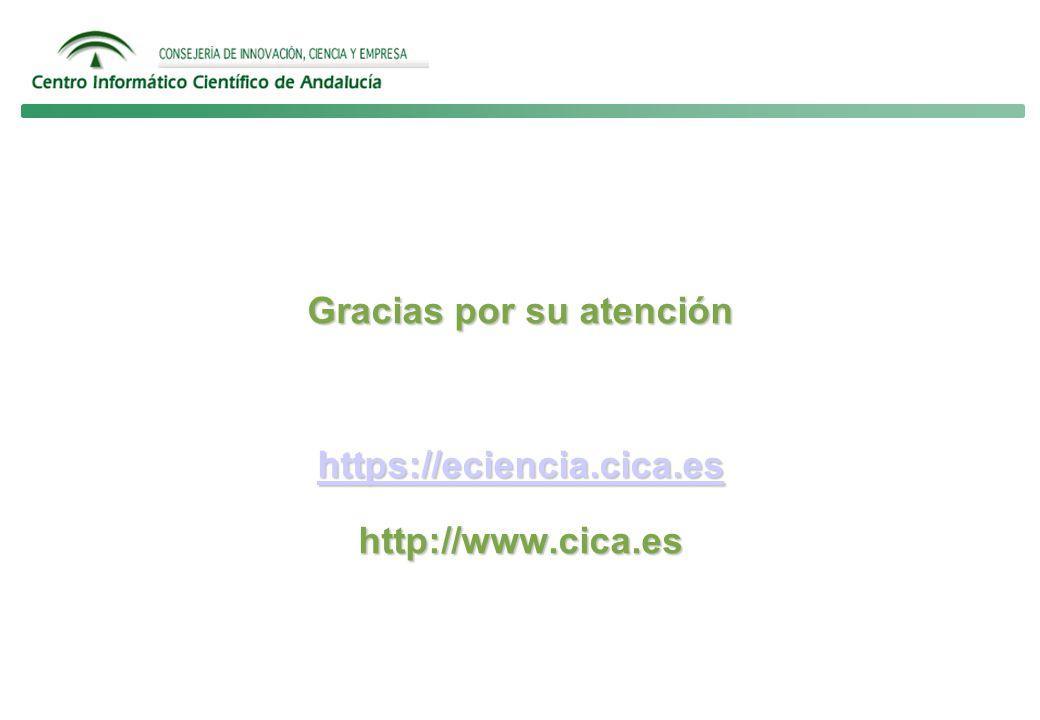Gracias por su atención https://eciencia.cica.es http://www.cica.es