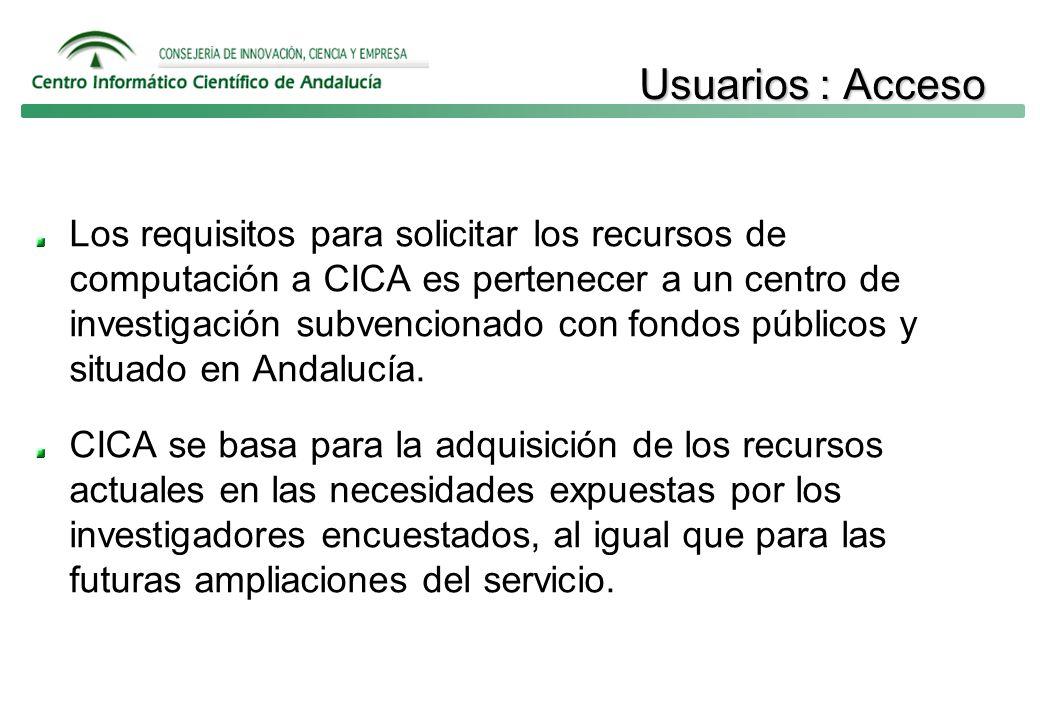 Usuarios : Acceso Los requisitos para solicitar los recursos de computación a CICA es pertenecer a un centro de investigación subvencionado con fondos públicos y situado en Andalucía.