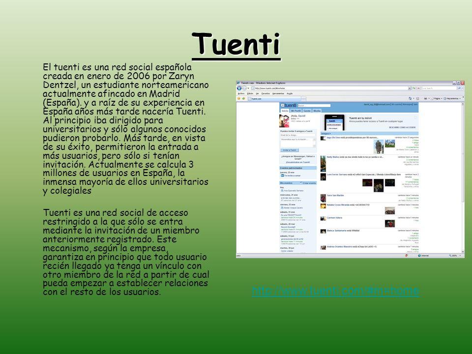 Tuenti El tuenti es una red social española creada en enero de 2006 por Zaryn Dentzel, un estudiante norteamericano actualmente afincado en Madrid (Es