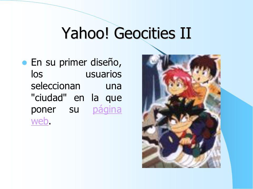 Yahoo! Geocities I Yahoo! Geocities es un servicio gratuito de webhosting fundado por David Bohnett y John Rezner en 1994 como Beverly Hills Internet.